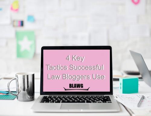 4 Key Tactics Successful Law Bloggers Use