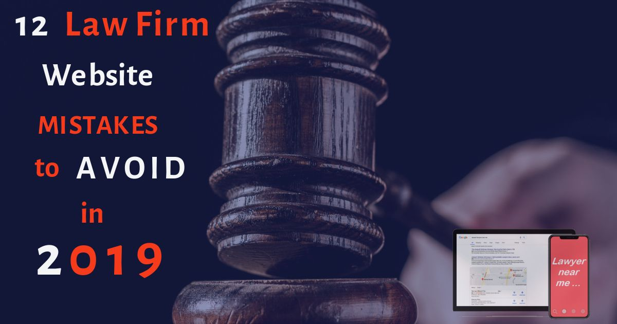 12 Law Firm Website Mistakes To Avoid In 2019